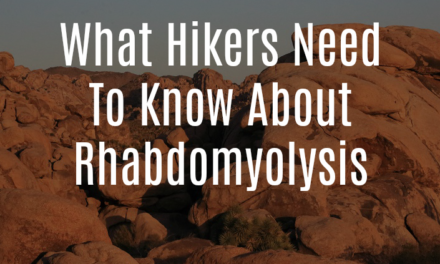 What Hikers Need To Know About Rhabdomyolysis