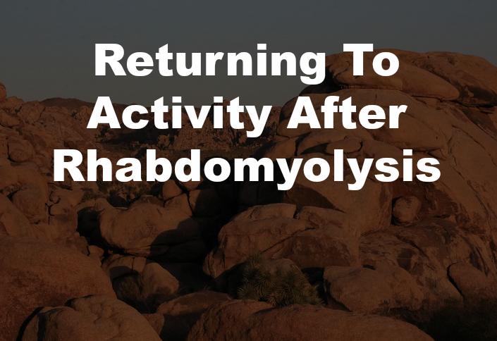 Returning To Hiking Activity After Rhabdomyolysis